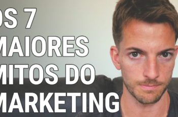 Os 7 Maiores Mitos do Marketing (O #5 é MORTAL na Hora de Captar Clientes)